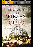 Las piezas del cielo: Un peligroso secreto oculto durante siglos (Spanish Edition)