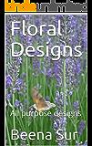 Floral Designs: All purpose designs