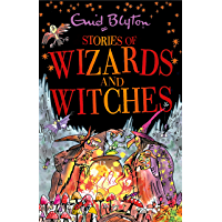 Stories of Wizards and Witches: Contains 25 classic Blyton Tales (Bumper Short Story Collections Book 20)