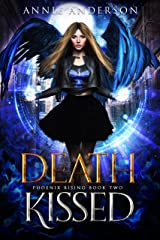 Death Kissed (Phoenix Rising Book 2) Kindle Edition
