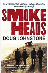 Smokeheads Kindle Edition
