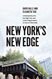 New York's New Edge: Contemporary Art, the High Line, and Urban Megaprojects on the Far West Side
