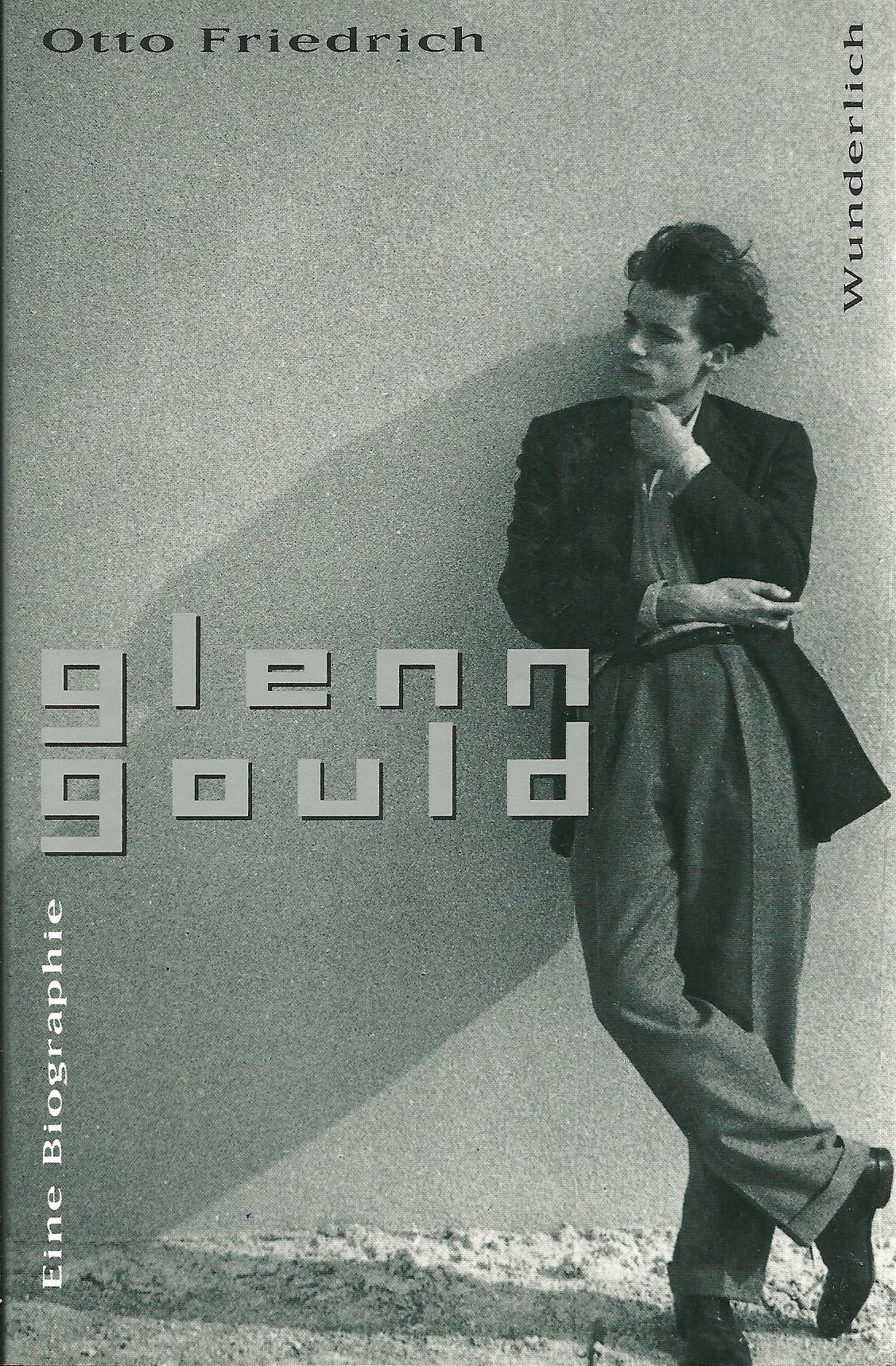 Glenn Gould. Eine Biographie