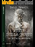 Figli della notte - La trilogia completa (Odissea Digital)