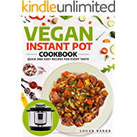 Vegan Instant Pot Cookbook: Quick And Easy Recipes For Every Taste (English Edition)