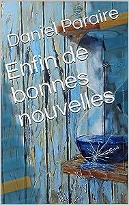 Enfin de bonnes nouvelles (French Edition)