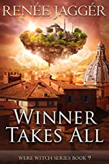 Winner Takes All (Were Witch Book 9) Kindle Edition