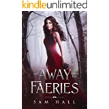Away with the Faeries: a Dark-ish Enemies to Lovers Romance (Get Your Rocks Off Book 1)