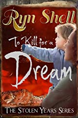 To Kill for a Dream (The Stolen Years Book 4) Kindle Edition