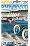 Old Faithful Plot (Edward Ware Thrillers Series Book 7)