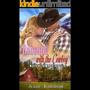 Rebound with the Cowboy: Western Romance Novel