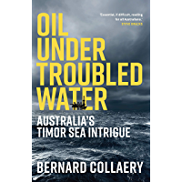 Oil Under Troubled Water: Australia's Timor Sea Intrigue