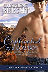 Captivated by a Cowboy: Small Town Cowboy Romance (Canton County Cowboys Book 2) Kindle Edition