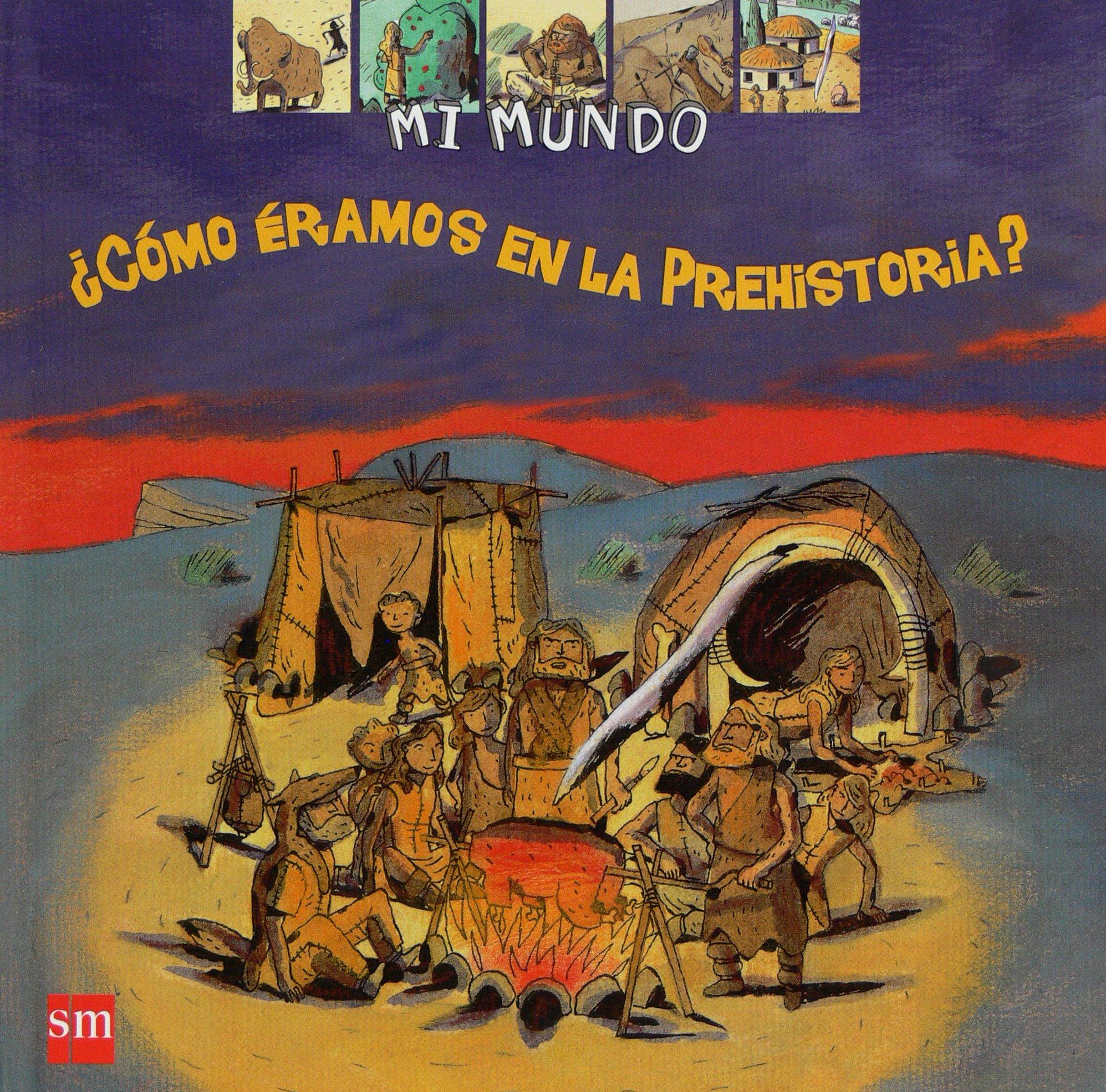 Cómo éramos en la Prehistoria? (Mi mundo): Amazon.es: Joly, Dominique, Merlin, Christophe, Mignon, Philippe, Eydoux, Anne, Arroyo Macarro, Margarita: Libros