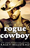 Rogue Cowboy (Down Under Cowboy Series Book 5)