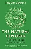 The Natural Explorer: Understanding Your Landscape: Understanding Your Landscape