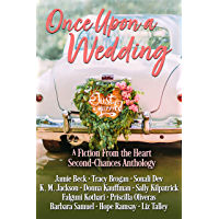 Once Upon a Wedding: A Fiction From the Heart Second-Chances Anthology