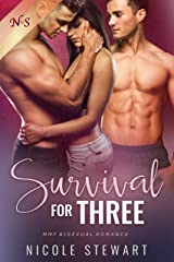 Survival for Three: MMF Bisexual Romance Kindle Edition