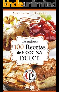 LAS MEJORES 100 RECETAS DE LA COCINA DULCE (Colección Cocina Práctica - Edición Limitada nº