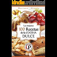LAS MEJORES 100 RECETAS DE LA COCINA DULCE (Colección Cocina Práctica - Edición Limitada nº 2)