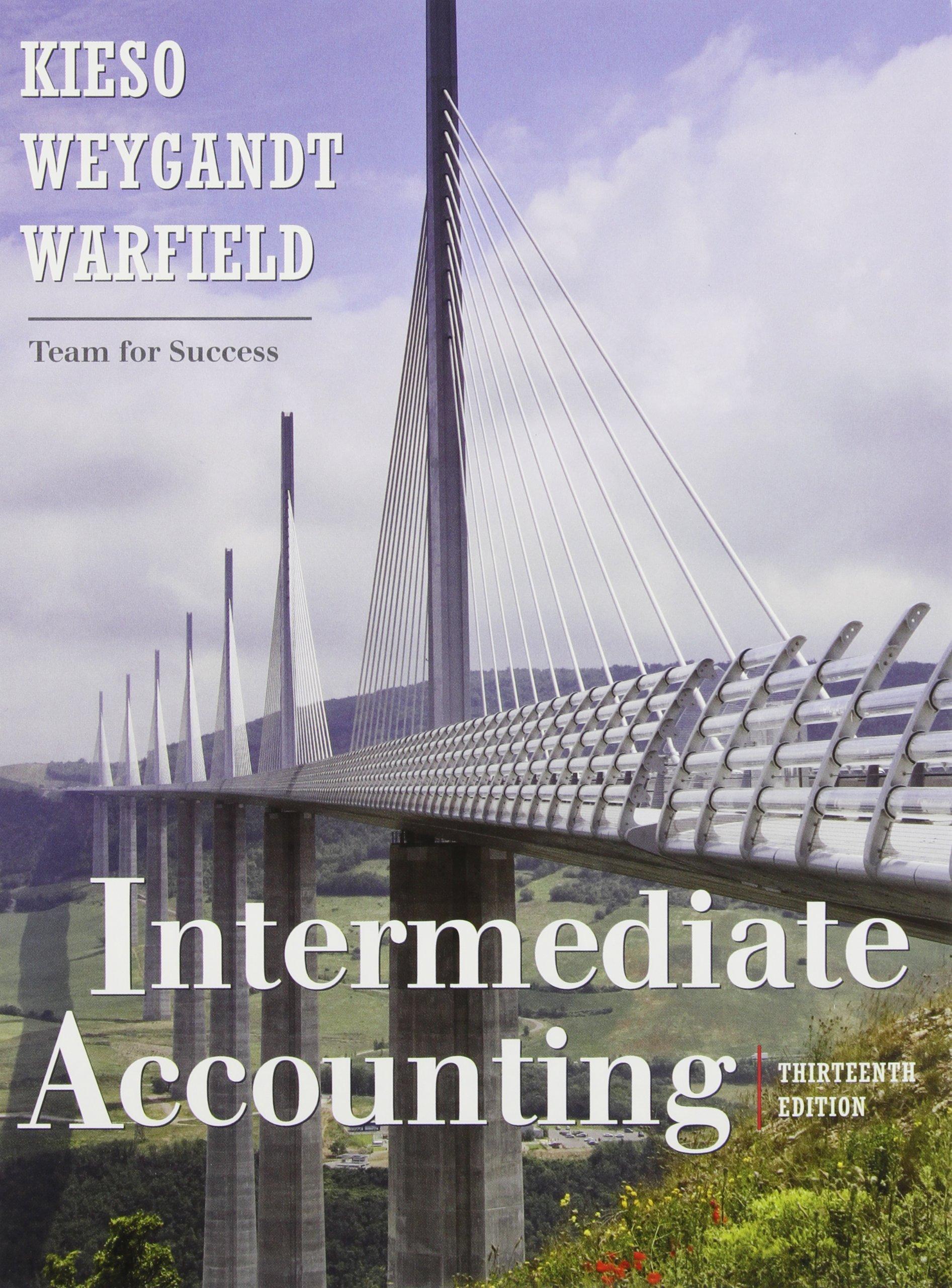 Intermediate accounting by kieso, weygandt, warfield 13th edition.