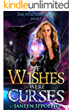 If Wishes Were Curses (The Steel City Genie Book 1)
