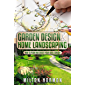 Garden Design & Home Landscaping: How To Plan and Create Your Ideal Garden (English Edition)