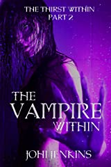 The Vampire Within (The Thirst Within Book 3) Kindle Edition