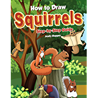 How to Draw Squirrels Step-by-Step Guide: Best Squirrel Drawing Book for You and Your Kids (English Edition)