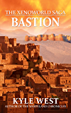 Bastion (The Xenoworld Saga Book 2)