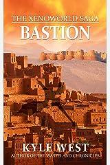 Bastion (The Xenoworld Saga Book 2) Kindle Edition
