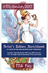 #MythoJuly2017 Artist's Edition Sketchbook: 31+ Days of Ink and Watercolor Paintings (Mili Fay Art Sketchbook Book 3) Kindle Edition
