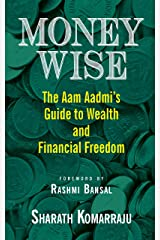 Money Wise: Aam Aadmi's Guide to Wealth and Financial Freedom Kindle Edition