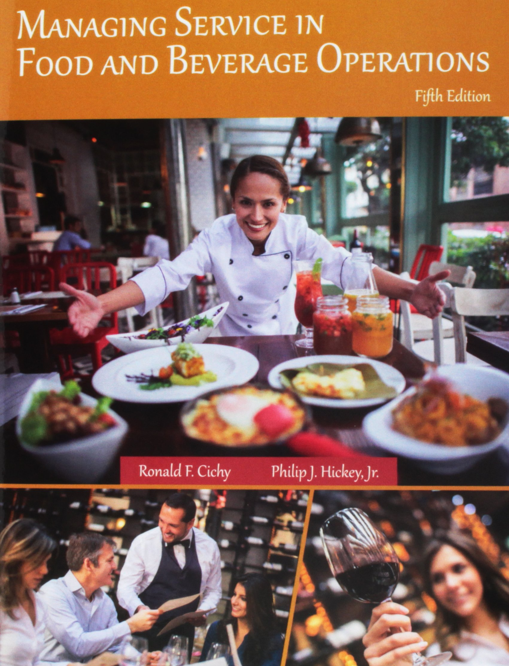 Managing Service In Food and Beverage Operation: Amazon.co.uk: Ronald F.  Cinchy, Ph.D., CHA Emeritus, Philip J. Hickey Jr.: 9780866125109: Books
