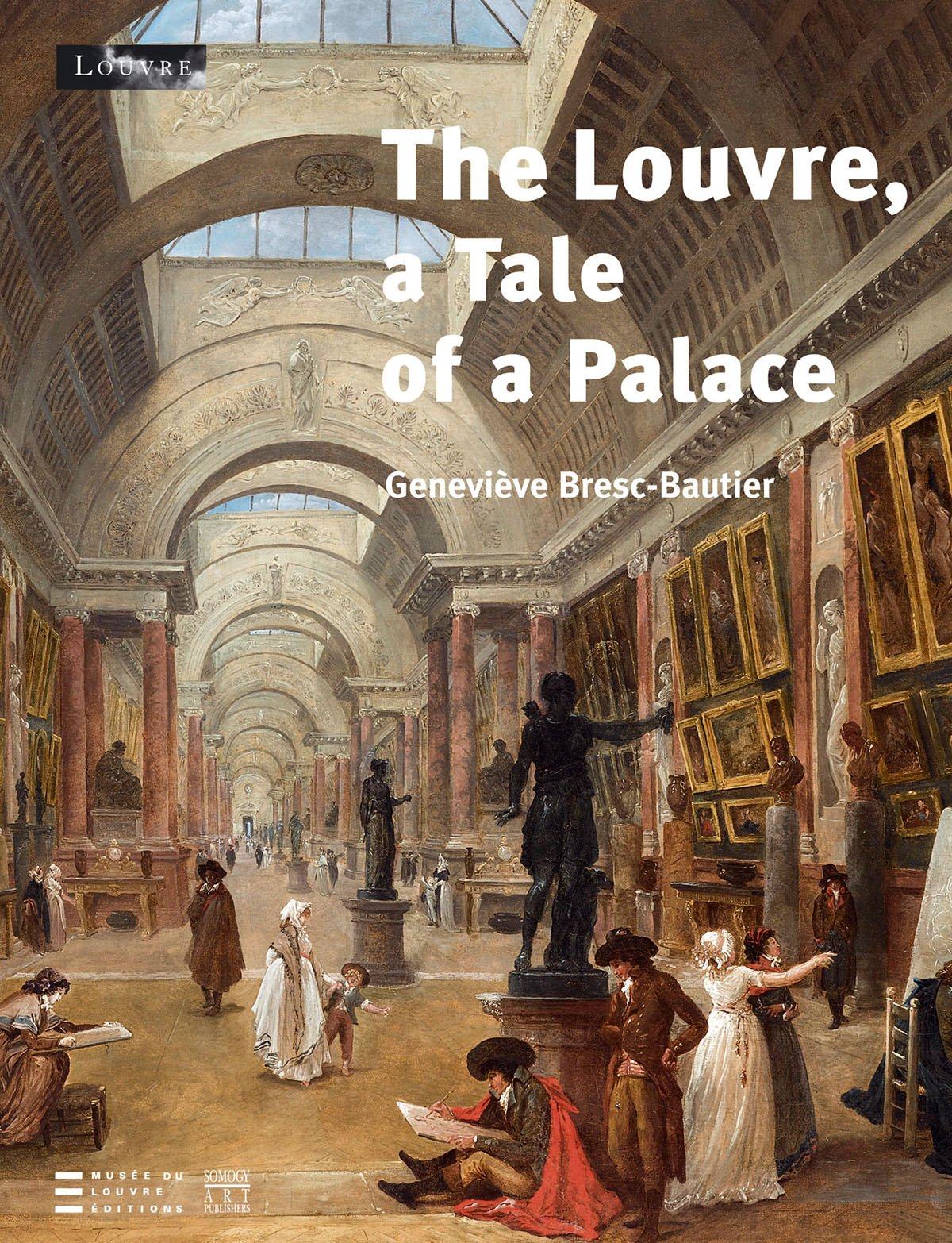 The Louvre A Tale Of A Palace Coedition Et Musee Somogy Bresc Bautier Genevieve 9782757201770 Amazon Com Books