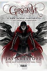 Godsgrave: O espetáculo sangrento (Crônicas de Quasinoite Livro 2) eBook Kindle