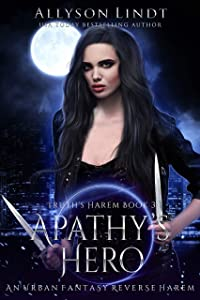 Apathy's Hero: A Reverse Harem Urban Fantasy (Truth's Harem Book 3)