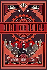 Burn the Ashes (The Dystopia Triptych Book 2) Kindle Edition