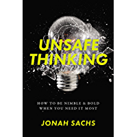 Unsafe Thinking: How to be Nimble and Bold When You Need It Most (English Edition)