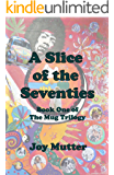 A Slice of the Seventies: First book of The Mug Trilogy