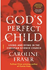 God's Perfect Child (Twentieth Anniversary Edition): Living and Dying in the Christian Science Church Paperback