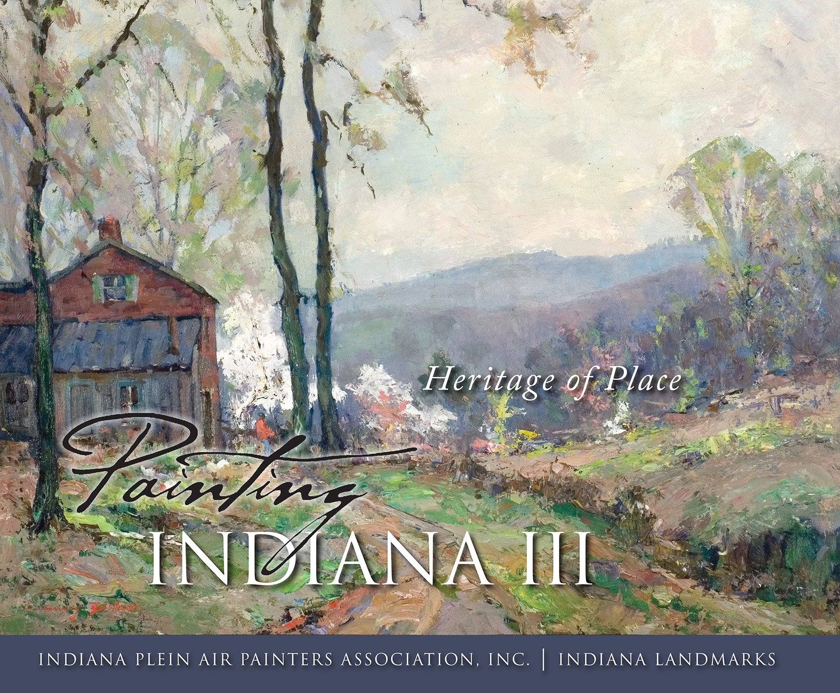 Read Online Painting Indiana III: Heritage of Place pdf epub