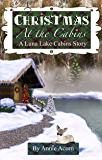 Christmas at the Cabins (Luna Lake Cabins Stories Book 6)
