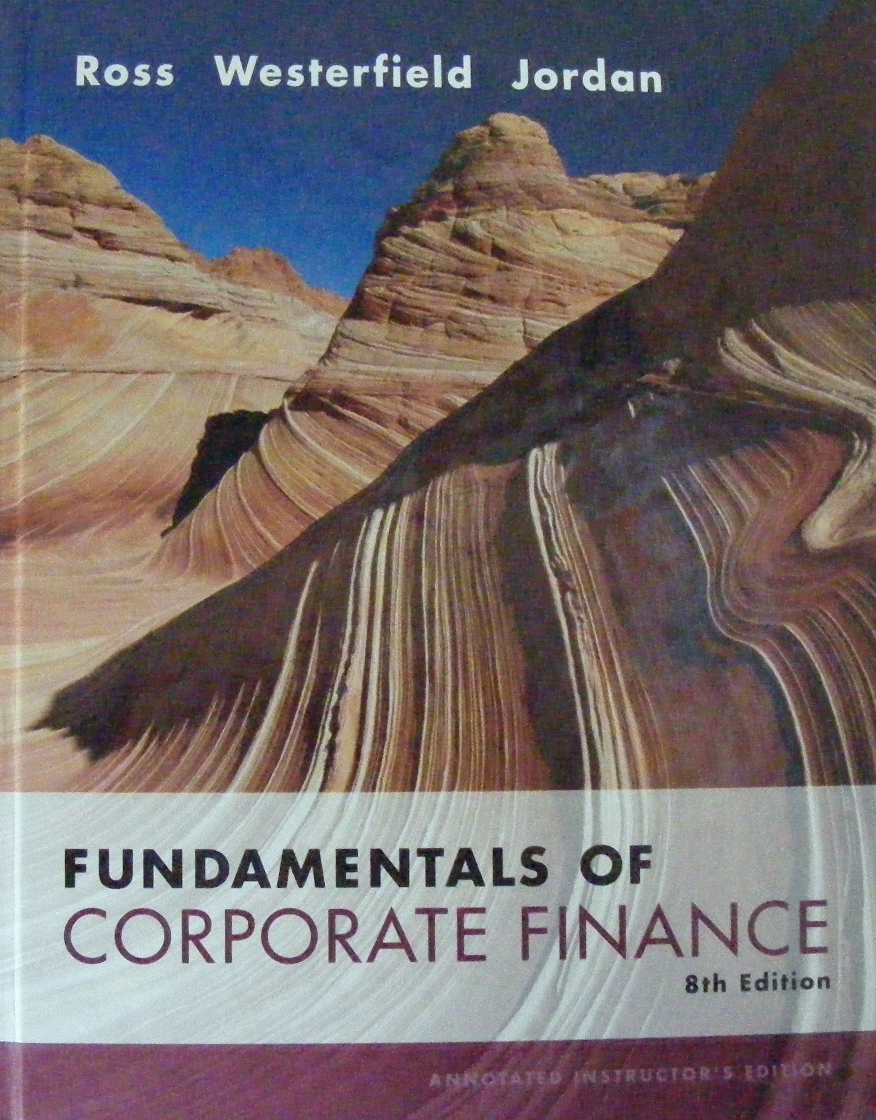 Fundamentals of corporate finance 8th edition annotated fundamentals of corporate finance 8th edition annotated instructors edition bradford d jordan stephen a ross randolph westerfield 9780073282121 fandeluxe Images