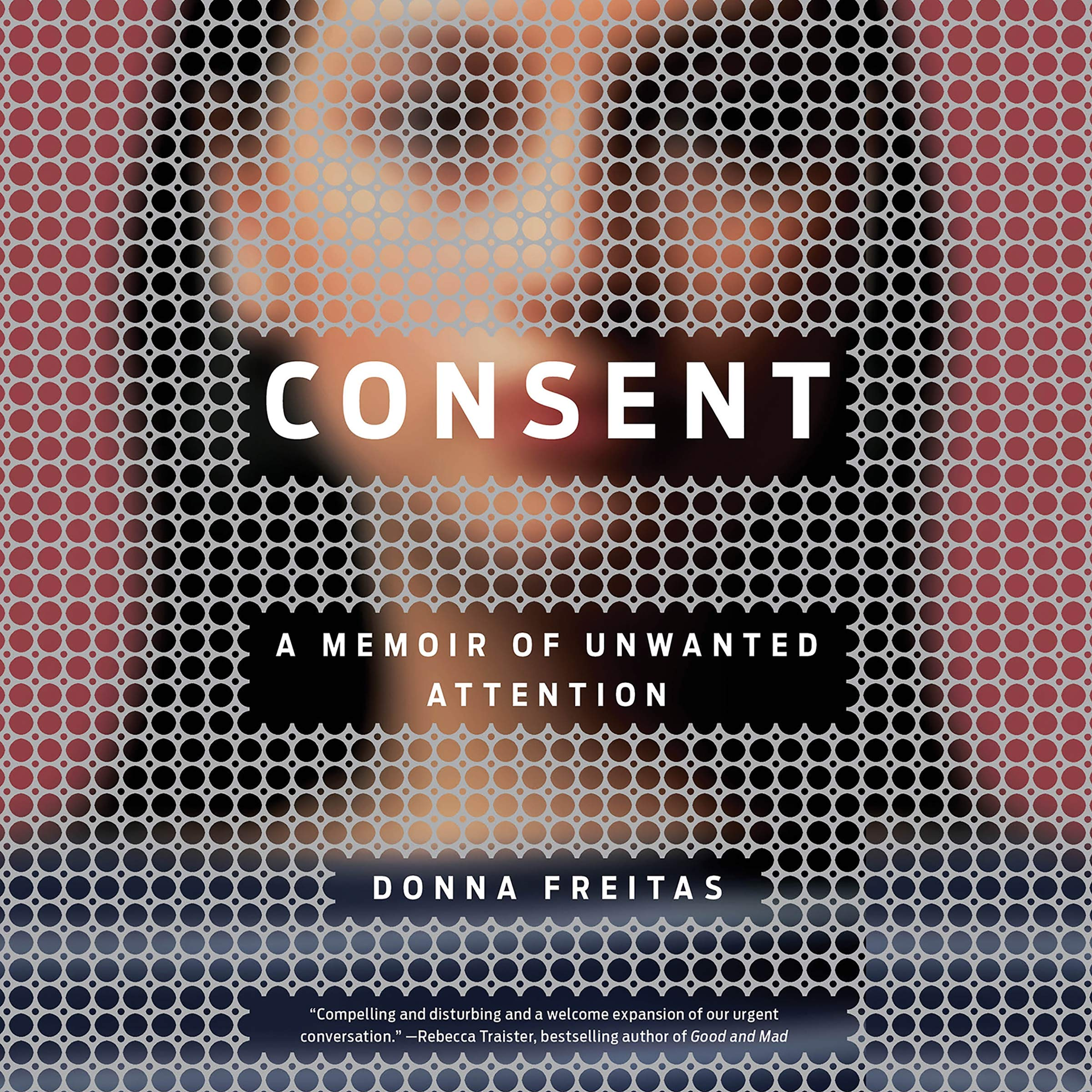 Consent a memoir of unwanted attention online