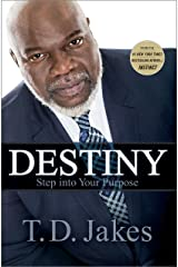 Destiny: Step into Your Purpose Kindle Edition