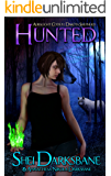 Hunted: An urban fantasy with werewolves, vampires, and ancient monsters. (Dakota Shepherd Book 2)