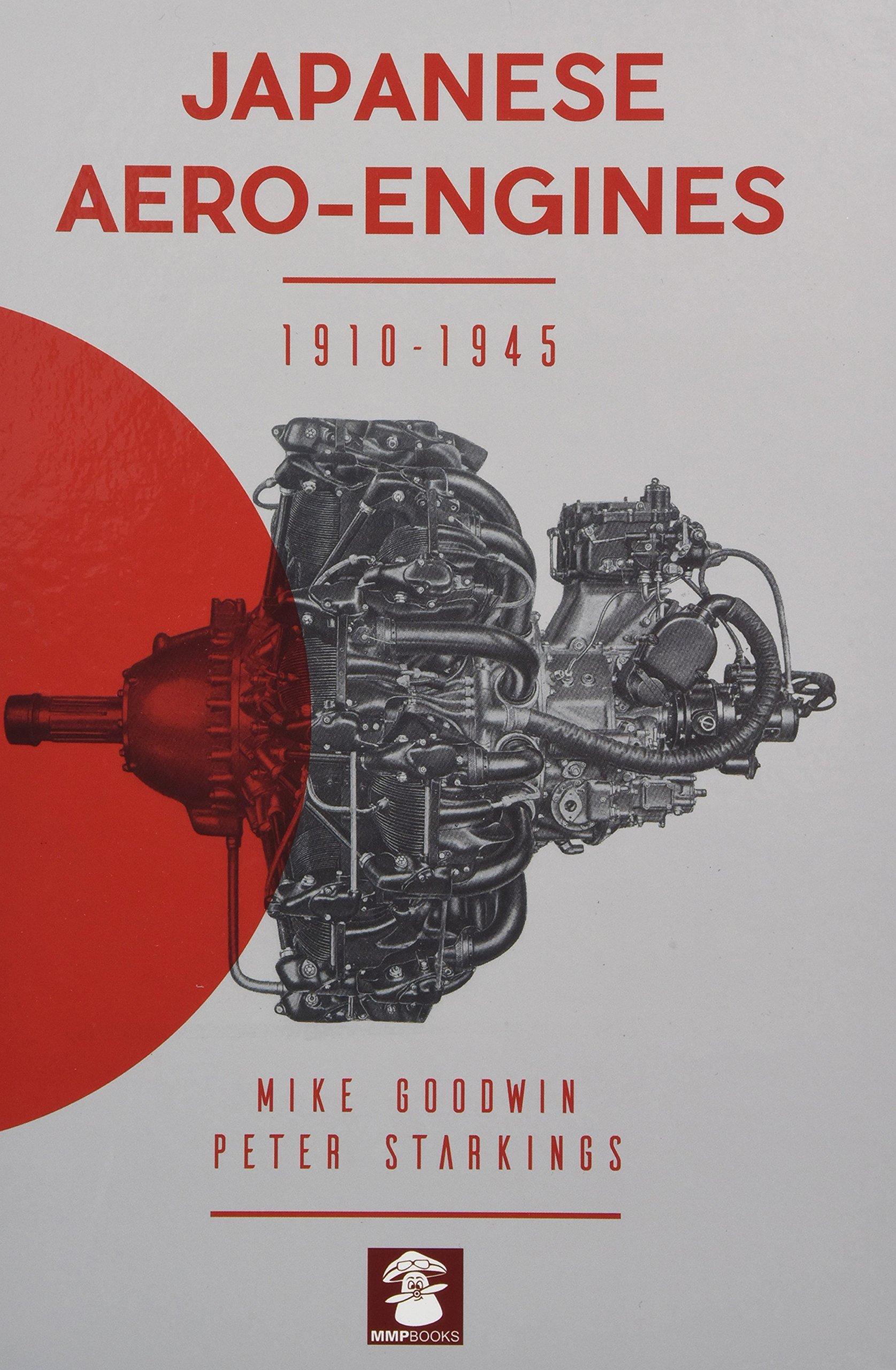 Japanese Aero-Engines 1910-1945: Mike Goodwin: 9788365281326