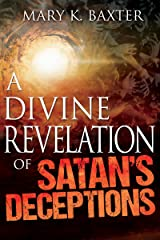 A Divine Revelation of Satan's Deceptions Kindle Edition