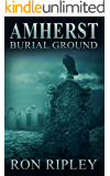 Amherst Burial Ground: Supernatural Horror with Scary Ghosts & Haunted Houses (Berkley Street Series Book 9)